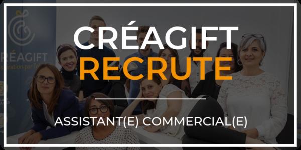 Créagift Recrute Assistant Commercial Objets Publicitaires Nantes